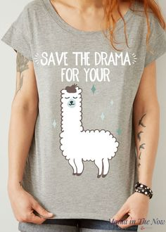 """Save The Drama For Your Llama"" Funny Sarcastic Pun T-Shirt Moms, parents, and teachers who are around drama, meltdowns and tantrums all day will love this funny llama tee shirt. #MomLifeShirt #TShirt #Llama #LlamaMama"