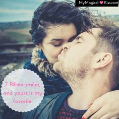 7 Billion smiles, and yours is my favorite.  #MyMagicalKiss #RealWomenDatingOver30 #Quotes #PureDatingTips #relationshipgoals #couplegoals