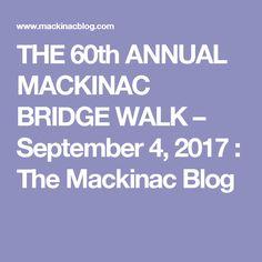 THE 60th ANNUAL MACKINAC BRIDGE WALK – September 4, 2017 : The Mackinac Blog