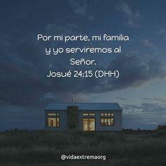 Yo y mi casa serviremos gozosos al Señor todopoderoso que nos ha dado la vida #DiosEsBueno #Biblia #Amen Imágenes cristianas gratis