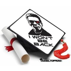 The Terminator Movie Quotes for Grad Caps. Decorate your grad cap with this line from Arnold Schwarzenegger. Need grad cap decorating ideas? Find a large selection of designs for your graduation cap. Graduation Cap Tassel, Funny Graduation Caps, Graduation Cap Toppers, Graduation Cap Designs, Graduation Cap Decoration, Graduation Diy, Funny Grad Cap Ideas, Graduation Quotes, Graduation Parties
