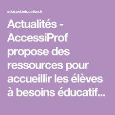 Actualités - AccessiProf propose des ressources pour accueillir les élèves à besoins éducatifs particuliers en classe ordinaire - Éduscol