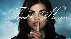 Food Horror. Food Horror examines the many moments in Pretty Little Liars' first three seasons that stigmatize food, whether it's presented ...