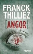 Franck Thilliez : Angor. Suite de Atomka. Sharko& Lucie livre 4.