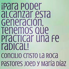 ¡Para poder alcanzar esta generación, tenemos que practicar una fe radical!