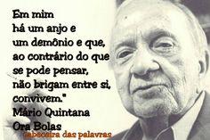 """24 curtidas, 1 comentários -  Cabeceira das palavras (@cabeceira_das_palavras) no Instagram: """"Mário Quintana. . #marioquintana #anjoedemonio #orabolas #leiaumlivro #reflexoes…"""""""