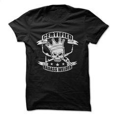 Certified Badass Welder T Shirt, Hoodie, Sweatshirts - customized shirts #tee #fashion