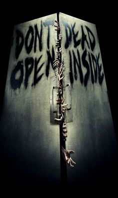 Don't open dead inside. When I had first seen this I thought it read Don't Dead Open Inside!