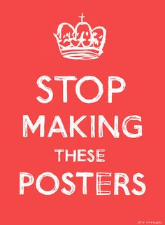 stop making these posters