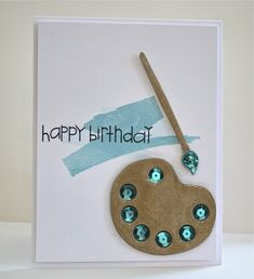 For the painter in your life - a glitzy paint palette and brush.  The paint dots are sequins and they add bling to this handmade birthday card.  Sweet and simple sentiment finish off this neutral card with great blue accents.