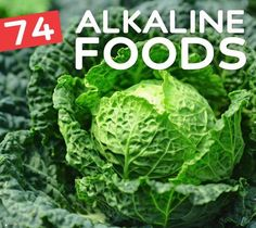 74 Alkaline Foods- to help naturally balance your body.