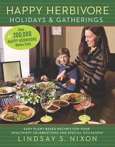 Happy Herbivore Holidays & Gatherings #vegan