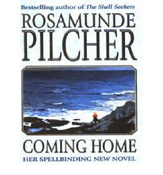"""One of the best read ever...one that you won't want to ever finish...""""Coming Home""""by Rosamond Pilcher...one of the very best authors EVER!"""