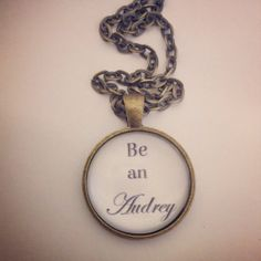 Be an Audrey, Audrey Hepburn necklace. Audrey Hepburn Inspired, Glass Pendants, Pocket Watch, Personalized Items, Trending Outfits, Unique Jewelry, Handmade Gifts, Fun, Accessories