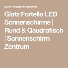 Glatz Fortello LED Sonnenschirme | Rund & Qaudratisch | Sonnenschirm Zentrum