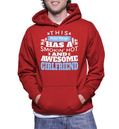 This Product Manager Has A Smokin' Hot And Awesome Girlfriend Hoodie