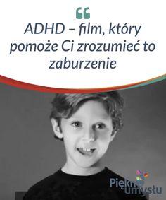 ADHD - film, który pomoże Ci zrozumieć to zaburzenie - Piękno umysłu Parenting, Teaching, Education, Film, Hobby, Montessori, Geography, Behance, Parents