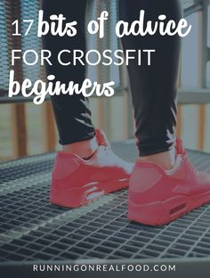 These 17 Bits of Advice for CrossFit Beginners will help clear up any hesitations you have and make the decision to start. Don't be scared, you can do it!