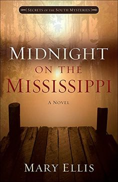 Midnight on the Mississippi (Secrets of the South Mysteries) by Mary Ellis http://smile.amazon.com/dp/0736961690/ref=cm_sw_r_pi_dp_uCFuvb1A893TP