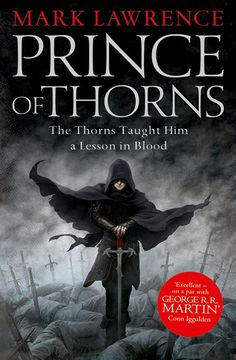 """Read """"Prince of Thorns (The Broken Empire, Book by Mark Lawrence available from Rakuten Kobo. From the publisher that brought you Game of Thrones… Prince of Thorns is the first volume in a powerful epic fantasy tri. Best Fantasy Novels, Fantasy Fiction, Fantasy Series, Fantasy Books, Dark Fantasy, Prince Of Thorns, Book 1, The Book, Game Of Thrones"""