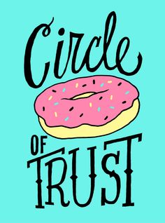 Circle Of Trust by Jay Roeder, freelance illustration, hand lettering & design