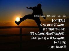 Football is a team game so it life - Joe Namath Famous Football Quotes, Joe Namath, Contact Sport, Team Games, Youth Football, Timeline Photos, A Team, Wish, Poems