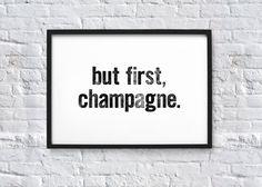 Aber zuerst Champagner. TypografieZitatKunstdruck von chloevaux