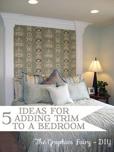 Some great ideas for using Wood Trim to add Interest to a Bedroom!