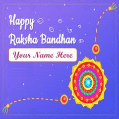 Write my name on happy raksha bandhan  festival wishes greeting card, latest photo editor tools celebration day pictures, make your name on rakhi day wishes image, personalized name writing beautiful picture, download custom name generator option app edit image, high quality wallpapers free wishes and greeting cards.