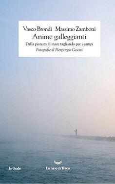 Anime galleggianti. Dalla pianura al mare tagliando per i campi di Vasco Brondi http://www.amazon.it/dp/8893440067/ref=cm_sw_r_pi_dp_52Jexb004Q92A