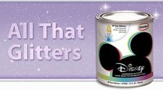 Glidden Disney Specialty Finishes | All That Glitters - Apply Over Any Paint Color!- I'd do this for some accent painting!