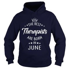 the best Therapists are in June funny shirts gifts T-Shirt #gift #ideas #Popular #Everything #Videos #Shop #Animals #pets #Architecture #Art #Cars #motorcycles #Celebrities #DIY #crafts #Design #Education #Entertainment #Food #drink #Gardening #Geek #Hair #beauty #Health #fitness #History #Holidays #events #Home decor #Humor #Illustrations #posters #Kids #parenting #Men #Outdoors #Photography #Products #Quotes #Science #nature #Sports #Tattoos #Technology #Travel #Weddings #Women