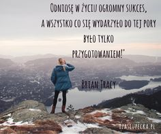 CYTATY – IzaSłupecka Brian Tracy, Inspirational Quotes, Motivation, Words, Nature, Movie Posters, Movies, Lifestyle, Live