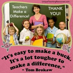 """""""It's easy to make a buck. It's a lot tougher to make a difference.""""  ~ Tom Brokaw  (Download a FREE one page poster for this quote on: http://www.uniqueteachingresources.com/Quotes-About-Education.html)"""