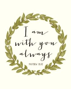 Matthew 28:20.