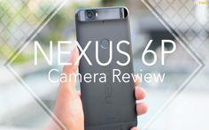 Nexus 6P Camera Review