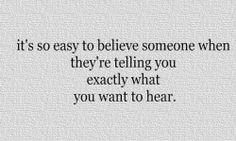 so easy to believe