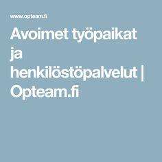 Avoimet työpaikat ja henkilöstöpalvelut | Opteam.fi
