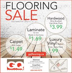 FLOORING SALE Drop by one of our showrooms to take advantage of our March Sale!  GQ Flooring - Coquitlam 3-68 Schooner Street Coquitlam, BC  V3K 7B1 Hours: Monday, 9:00 AM – 4:30 PM Tuesday – Saturday, 9:00 AM – 5:30 PM  GQ Flooring - Vancouver 3 – 1290 Homer Street (on the corner of Hamilton & Drake) Vancouver BC  V6B 2Y5 Hours: Sunday – Monday, 10:00 AM – 4:00 PM Tuesday – Saturday, 10:00 AM – 6:30 PM Sunday Monday, Tuesday, Flooring Sale, Wire Brushes, Wide Plank, Drake, Gq, Hamilton, Vancouver