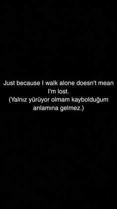 REKLAMLAR You can listen to thousands of radios and popular music for FREE and without the need for much internet … English Sentences, English Words, English Quotes, Poetry Quotes, Book Quotes, Walk Alone, Learn Turkish Language, Best Love Quotes, Meaningful Words