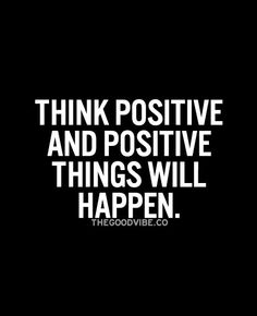 Yes positive and don't plan too much