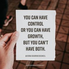 Repost @craiggroeschel :: You can have control or you can have growth but you cant have both. #leadership #leadershippodcast #inspireyourteam #leadershipmatters #developmentmatters #holyhustle