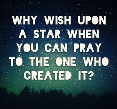 Why wish upon a star when you can pray to the One who created it? #cdff #dating #onlinedating #christiandating