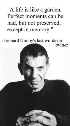 Leonard Nimoy Quotes Brilliant Leonard Nimoy's Final Tweet Is A Beautiful Way To Remember The