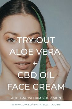 Wondering how can aloe vera and CBD Oil give you a glowing skin? Discover one powerful skin care product and transform your skin and skin care routine forever. Try out #beautyorgazm powerful, new, 100% natural face cream and feel the benefits of revolutionary cbd and hemp oil and all natural ingredients.