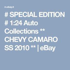 # SPECIAL EDITION #  1:24 Auto Collections ** CHEVY CAMARO SS 2010 **  | eBay
