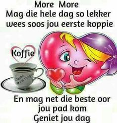 Good Morning Wishes, Day Wishes, Good Morning Quotes, Lekker Dag, Afrikaanse Quotes, Goeie More, Special Quotes, Strong Quotes, Qoutes