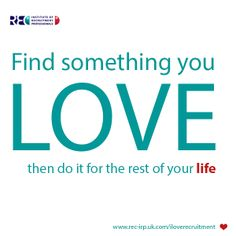 Find something you love then do it for the rest of your life #IRP  www.rec-irp.uk.com/iloverecruitment