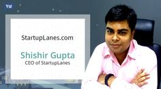 Interview with Shishir Gupta, CEO at StartupLanes - Read about this startup where entrepreneurs can directly connect with investors, mentors and consultants through anonymous live chat that doesn't even require login.