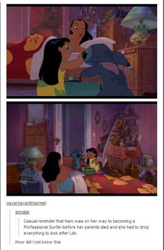 In the movie Lilo and Stitch, you see that Nani was a surfing star, but dropped everything when her parents died to take care of Lilo. Disney Men, Cute Disney, Funny Disney, Disney Magic, Disney And Dreamworks, Disney Pixar, Tumblr Funny, Funny Memes, Disney Theory